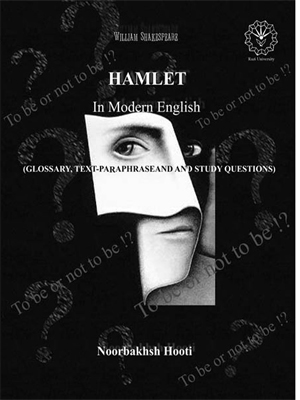 Hamlet in modern English (glossary, text-paraphrase, and study questions)